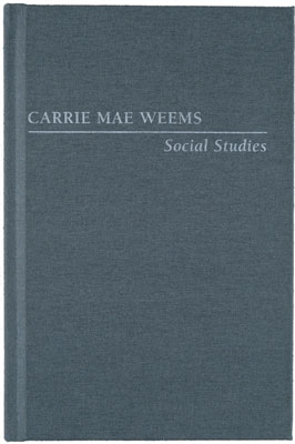 Cover of the Carrie          Mae Weems Social Studies retrospective catalog