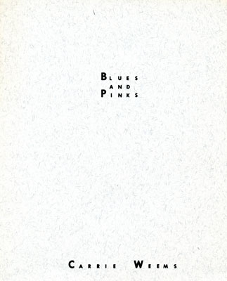 Cover of Blues and Pinks          artist book by Carrie Mae Weems