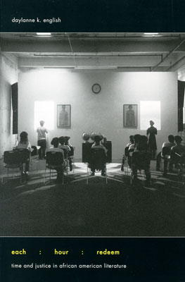 Cover of the book          Each Hour Redeem with image of people sitting in classroom facing front from the series Constructing History by Carrie Mae Weems
