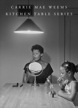 Cover of Carrie Mae Weems Kitchen Table Series book