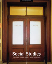 Catalog          cover of Social Studies: Eight Artists Address Brown v. Board of Education